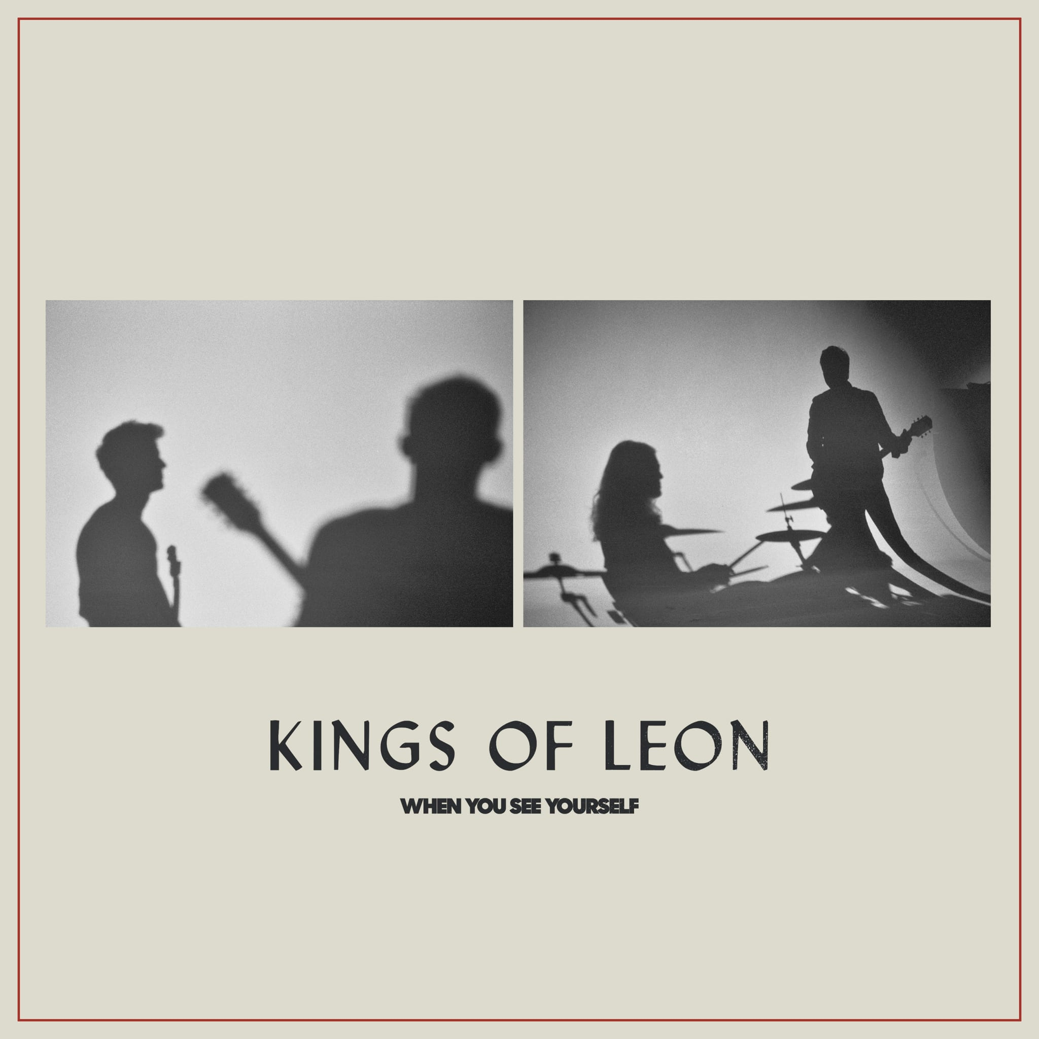"""When You See Yourself"" – Kings of Leon"